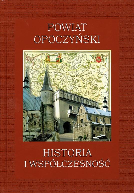 Powiat Opoczyński – historia i współczesność