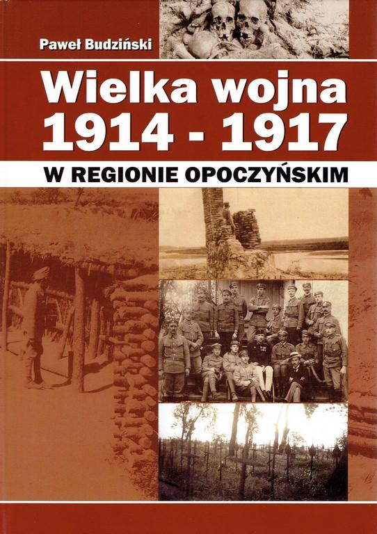 Wielka Wojna 1914-1917 w regionie opoczyńskim